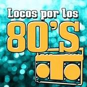 Locos Por Los 80's Songs