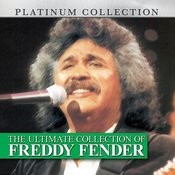 The Ultimate Collection Of Freddy Fender Songs