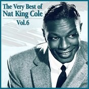 The Very Best Of Nat King Cole, Vol. 6 Songs