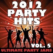 2012 Party Hits, Vol. 5 Songs