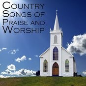 Country Songs Of Praise And Worship Songs