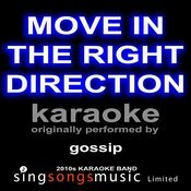 Move In The Right Direction (Gossip) [Karaoke Audio Version] Songs