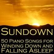 Sundown: 50 Piano Songs For Winding Down And Falling Asleep Songs