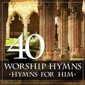 40 Worship Hymns: Hymns For Him Songs