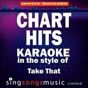 Chart Hits (In The Style Of Take That) [Karaoke Version] Songs