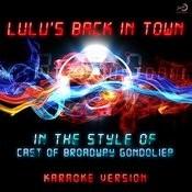 Lulu's Back In Town (In The Style Of Cast,(St Broadway Gondolier) ) [Karaoke Version] Song