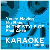 You're Having My Baby (In The Style Of Paul Anka) [Karaoke Version] - Single Songs