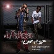 Clap It Up (Feat. Sage The Gemini & Armani Depaul) [Street Version] Songs