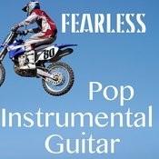 Pop Instrumental Guitar: Fearless Songs