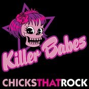 Killer Babes: Chicks That Rock Songs