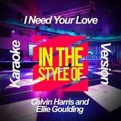 I Need Your Love (In The Style Of Calvin Harris And Ellie Goulding) [Karaoke Version] - Single Songs