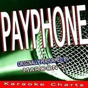 Payphone (Originally Performed By Maroon 5 Ft. Wiz Khalifa) [Karaoke Version] Song