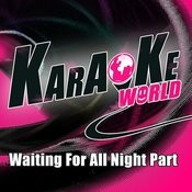 Waiting For All Night Part (Originally Performed By Rudimental)[Karaoke Version] Song