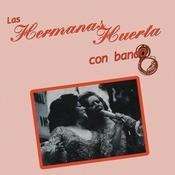 Las Hermanas Huerta Con Banda Songs