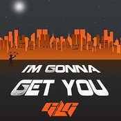 I'm Gonna Get You Songs