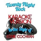 Twenty Flight Rock (In The Style Of Eddie Cochran) [Karaoke Version] - Single Songs