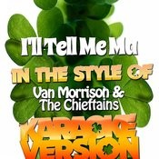 I'll Tell Me Ma (In The Style Of Van Morrison & The Chieftains) [Karaoke Version] - Single Songs