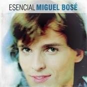Esencial Miguel Bose Songs