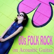 60s Folk Rock On Acoustic Guitar Songs