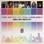 The Sound Of Philadelphia: Gamble & Huff's Greatest Hits Songs