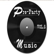 Pre-Party Music, Vol. 6 Songs