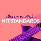 Blue Grass Style Hit Standards Songs