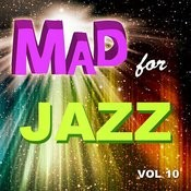 Mad For Jazz, Vol. 10 Songs