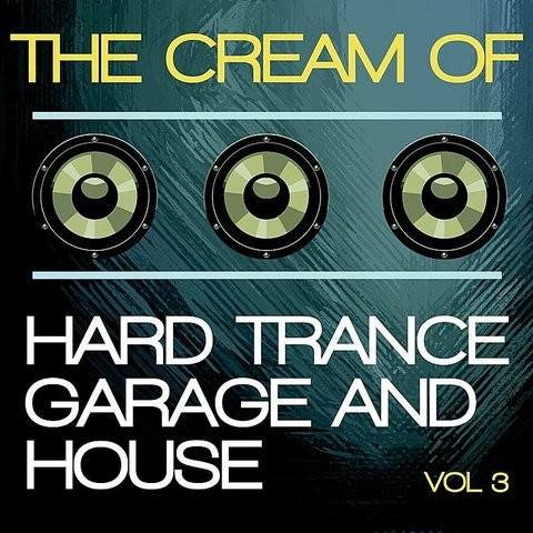 The cream of hard trance garage and house vol 3 songs for House music tracks