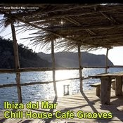 Ibiza Del Mar – Chill House Café Grooves Vol.2 Songs