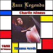 Jazz Legends (Légendes Du Jazz), Vol. 19/32: Charlie Mingus - Tijuana Moods Songs