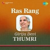 Ras Rang Thumri - Girija Devi  Songs
