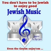 You Don't Have To Be Jewish To Enjoy Good Jewish Music Songs