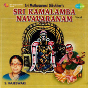S Rajeswari - Kamalamba Navavarna Krithis Songs