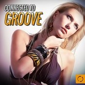 Connected To Groove Songs