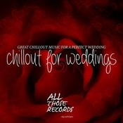 Chillout For Weddings - Great Chillout Music For A Perfect Wedding (Platinum Edition) Songs