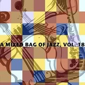 A Mixed Bag Of Jazz, Vol. 18 Songs
