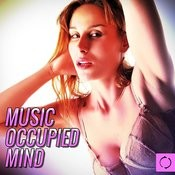 Music Occupied Mind Songs