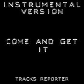 Come And Get It (Instrumental Version) - Single Songs