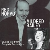 Mr. And Mrs. Swing: Red Norvo And Mildred Bailey Complete Recordings Songs