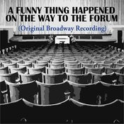 A Funny Thing Happened On The Way To The Forum (Original Broadway Recording) Songs