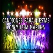 Canciones Para Fiestas Con Mucha Marcha Songs