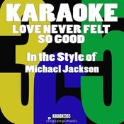 Love Never Felt So Good (In The Style Of Michael Jackson) [Karaoke Version] - Single Songs