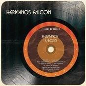 Hermanos Falcón Songs