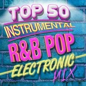 Top 50 Instrumental R&B Pop Electronic Mix Songs