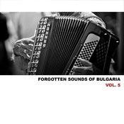 Forgotten Sounds Of Bulgaria, Vol. 5 Songs