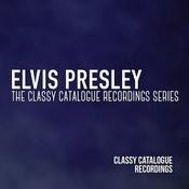 Elvis Presley - The Classy Catalogue Recordings Series Songs