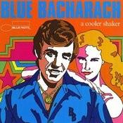 Blue Bacharach: A Cooler Shaker Songs