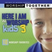 Here I Am To Worship For Kids, Vol.3 Songs
