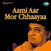 Aami Aar Mor Chhaayaa Songs