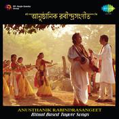 Anusthanik Rabindra Sangeet Songs